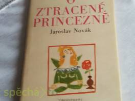 O ztracené princezně , Hobby, volný čas, Knihy  | spěcháto.cz - bazar, inzerce zdarma