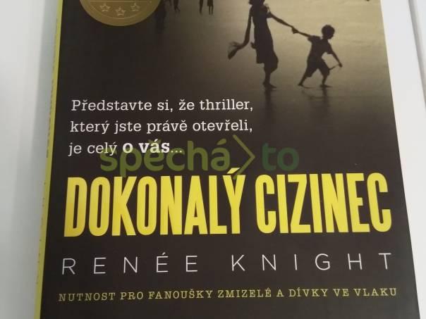Dokonalý cizinec- Renée Knight, foto 1 Hobby, volný čas, Knihy | spěcháto.cz - bazar, inzerce zdarma