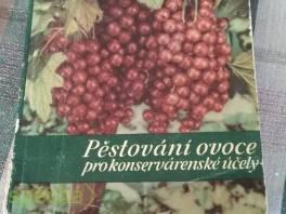 Pěstování ovoce pro konzervárenské účely , Hobby, volný čas, Knihy  | spěcháto.cz - bazar, inzerce zdarma