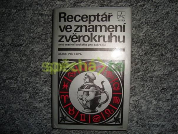 Receptář ve znamení zvěrokruhu, foto 1 Hobby, volný čas, Knihy | spěcháto.cz - bazar, inzerce zdarma