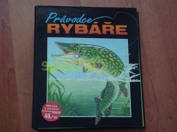 Průvodce rybáře, foto 1 Hobby, volný čas, Knihy | spěcháto.cz - bazar, inzerce zdarma