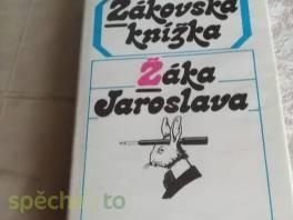 Žákovská knížka Žáka Jaroslava , Hobby, volný čas, Knihy  | spěcháto.cz - bazar, inzerce zdarma