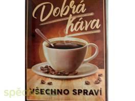 Plechová cedule - Dobrá káva, Všechno spraví - 30x40 cm , Bydlení a vybavení, Doplňky  | spěcháto.cz - bazar, inzerce zdarma