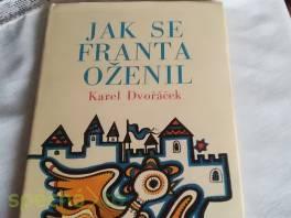 Jak se Franta oženil , Hobby, volný čas, Knihy  | spěcháto.cz - bazar, inzerce zdarma