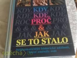 Kdy, kde, proč a jak se to stalo , Hobby, volný čas, Knihy  | spěcháto.cz - bazar, inzerce zdarma