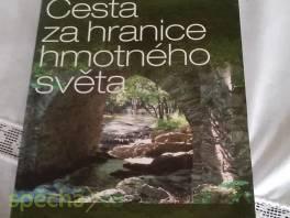 Cesta za hranice hmotného světa , Hobby, volný čas, Knihy  | spěcháto.cz - bazar, inzerce zdarma
