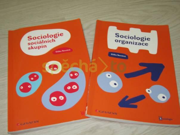 Sociologie organizace; Sociologie sociálních skupin - Eliška Novotná, foto 1 Hobby, volný čas, Knihy | spěcháto.cz - bazar, inzerce zdarma