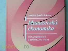 Manažerská ekonomika - Třetí, přepracované a aktualizované vydání