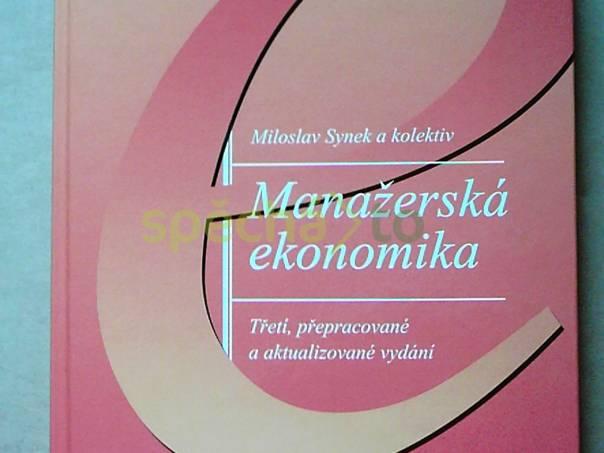 Manažerská ekonomika - Třetí, přepracované a aktualizované vydání, foto 1 Hobby, volný čas, Knihy | spěcháto.cz - bazar, inzerce zdarma