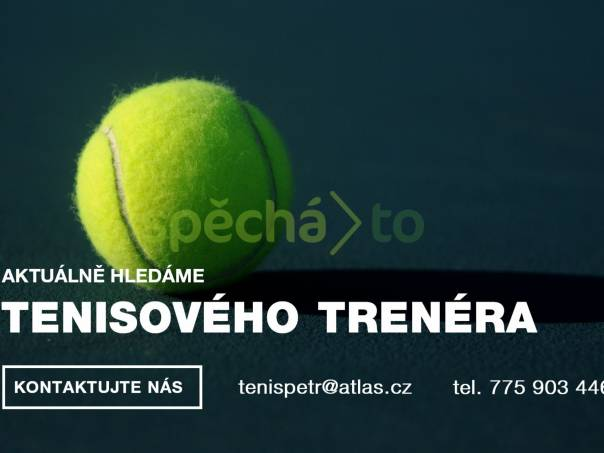 Tenisový trenér (Praha), foto 1 Nabídka práce, Brigády | spěcháto.cz - bazar, inzerce zdarma