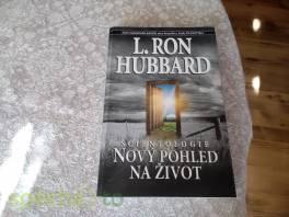 Nový pohled na život - scientologie , Hobby, volný čas, Knihy  | spěcháto.cz - bazar, inzerce zdarma