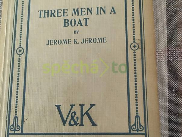 Tři muži ve člunu a pes (Three Men in a Boat), foto 1 Hobby, volný čas, Sběratelství a starožitnosti   spěcháto.cz - bazar, inzerce zdarma
