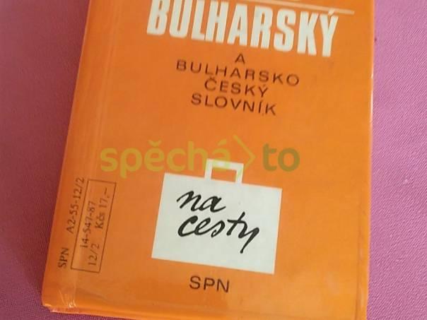 Česko-bulharský a Bulharsko-český slovník kapesní, foto 1 Hobby, volný čas, Knihy | spěcháto.cz - bazar, inzerce zdarma