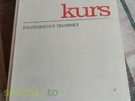 Kurs polovodičové techniky , Hobby, volný čas, Knihy  | spěcháto.cz - bazar, inzerce zdarma
