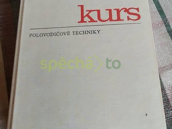 Kurs polovodičové techniky, foto 1 Hobby, volný čas, Knihy   spěcháto.cz - bazar, inzerce zdarma