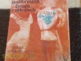 Rvropa tančila valčík, Evropa v zákopech , Hobby, volný čas, Knihy  | spěcháto.cz - bazar, inzerce zdarma