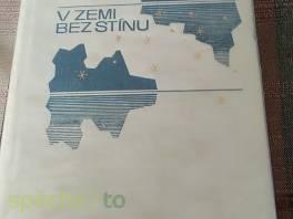 V zemi bez stínu , Hobby, volný čas, Knihy  | spěcháto.cz - bazar, inzerce zdarma