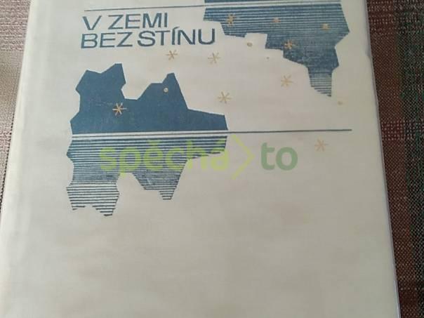 V zemi bez stínu, foto 1 Hobby, volný čas, Knihy | spěcháto.cz - bazar, inzerce zdarma