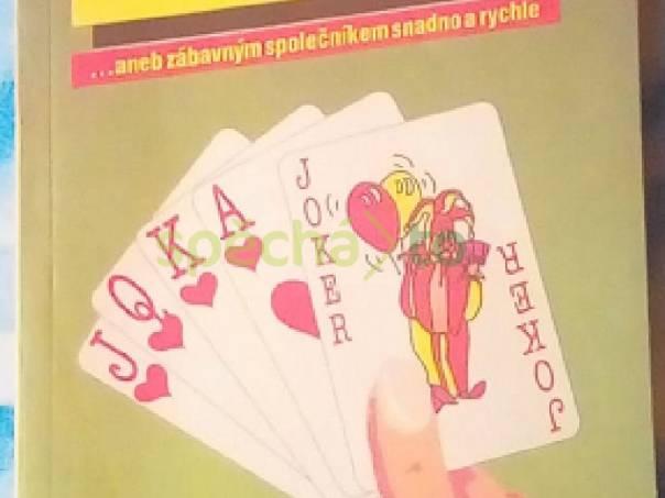 Jak se pobavím s kartami, foto 1 Hobby, volný čas, Knihy   spěcháto.cz - bazar, inzerce zdarma