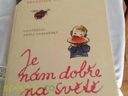 Je nám dobře na světě , Hobby, volný čas, Knihy  | spěcháto.cz - bazar, inzerce zdarma