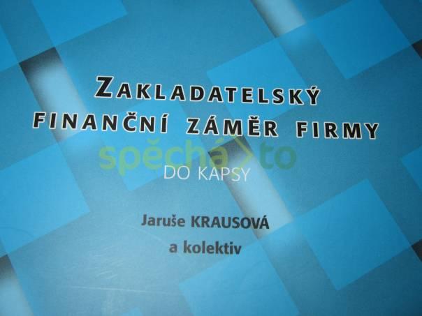 Zakladatelský finanční záměr firmy do kapsy - Jaruše Krausová, foto 1 Hobby, volný čas, Knihy | spěcháto.cz - bazar, inzerce zdarma