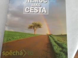 Nemoc jako cesta , Hobby, volný čas, Knihy  | spěcháto.cz - bazar, inzerce zdarma