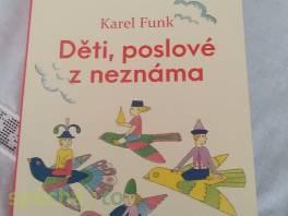 Děti, poslové z neznáma , Hobby, volný čas, Knihy  | spěcháto.cz - bazar, inzerce zdarma