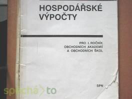 Hospodářské výpočty pro I. ročník obchodních akademií a obchodních škol , Hobby, volný čas, Knihy  | spěcháto.cz - bazar, inzerce zdarma