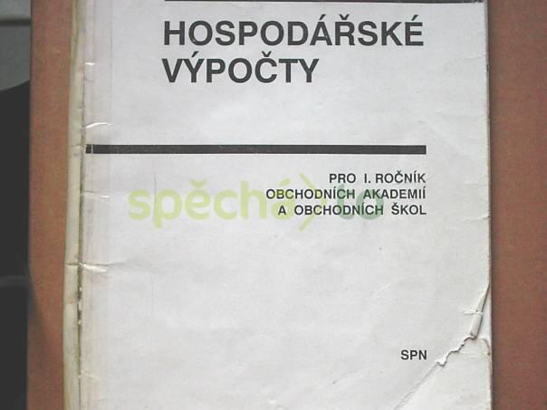 Hospodářské výpočty pro I. ročník obchodních akademií a obchodních škol, foto 1 Hobby, volný čas, Knihy | spěcháto.cz - bazar, inzerce zdarma