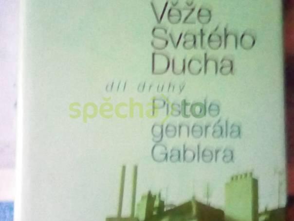 Věže Svatého Ducha II. díl - Pistole generála , foto 1 Hobby, volný čas, Knihy | spěcháto.cz - bazar, inzerce zdarma