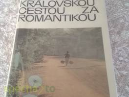 Královskou cestou za romantikou - cestopis , Hobby, volný čas, Knihy  | spěcháto.cz - bazar, inzerce zdarma