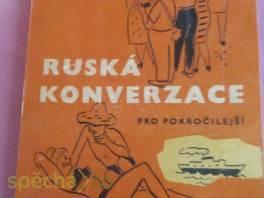 Ruská konverzace pro pokročilé , Hobby, volný čas, Knihy    spěcháto.cz - bazar, inzerce zdarma
